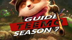 Teemo Guide S7 ~ League of Legends