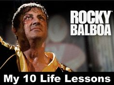 My 10 Life Lessons - Rocky Balboa