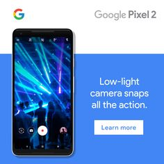 Ask more of your phone. Introducing the Google Pixel 2.