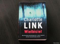 Karalajn: Wielbiciel – Charlotte Link  www.karalajn.blogspot.com