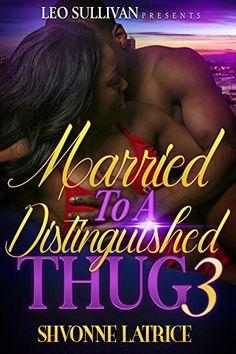 Married To A Distinguished Thug 3 by Shvonne Latrice http://www.amazon.com/dp/B01AYQ6EE0/ref=cm_sw_r_pi_dp_VAdQwb18TA5C9