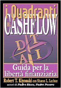 """I quadranti del cashflow"". Guida per la libertà finanziaria - Robert T. Kiyosaki, Sharon L. Lechter"