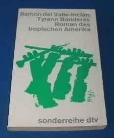 Tyrann Banderas : roman des tropischen Amerika / Ramón del Valle-Inclán ; [Deutsch von Anton M. Rothbauer] - Munchen : Deutscher Taschenbuch Verlag, 1963