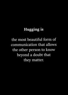 I love life quotes: Hugging Hug Quotes, Love Life Quotes, Quotable Quotes, Great Quotes, Quotes To Live By, Motivational Quotes, Inspirational Quotes, Qoutes, Hold Me Quotes