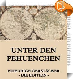 """Unter den Pehuenchen    ::  Ein Lebensbild aus Chile. Die Serie """"Meisterwerke der Literatur"""" beinhaltet die Klassiker der deutschen und weltweiten Literatur in einer Sammlung."""