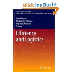 Efficiency and Logistics (Lecture Notes in Logistics): Mit dem smaRTI Beitrag: Valuation of hybrid identification processes as an enabler for the Internet of Things.
