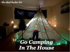 Go camping in the house - checked (with Adrian in uncle's house)
