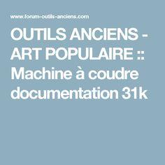 OUTILS ANCIENS - ART POPULAIRE :: Machine à coudre documentation 31k