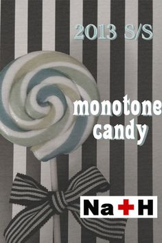 "Na+H 2013 S/S collection ""Monotone Candy"""