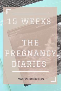 15 Weeks | The Pregnancy Diaries - Coffee, Cake, Kids