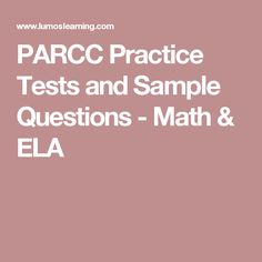 PARCC Practice Tests and Sample Questions - Math & ELA