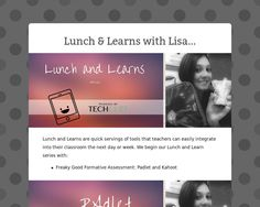 Lunch and Learns with Lisa... (Padlet and Kahoot)