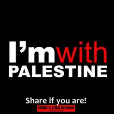 """""""Palestine is not and never will be a country."""" Any haters can kiss my a**. I'M WITH PALESTINE!"""