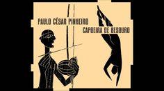 Paulo César Pinheiro - Capoeira de Besouro (2010) Álbum Completo - Full ...