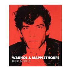 Warhol & Mapplethorpe: Guise and Dolls