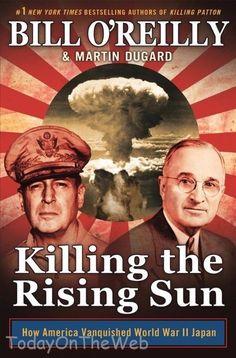 Killing the Rising Sun How America Vanquished World War II Japan Bill O'Reilly 1627790624 | eBay