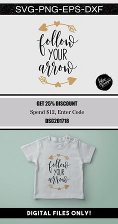 follow your arrow svg file, kids svg, baby shirt svg, newborn svg, motivational, onesie svg, shirt design, silhouette, cricut, dxf, eps, png #heattransfer #vinyl #cutfile #silhouette #silhouettecameo #etsyseller #etsy #cricut ##craftsforkids #crafts #svg #svgfiles #arrow #boho #quotes #sayings #cutfile #svgcuts #onesie #babyroom #baby #shirts
