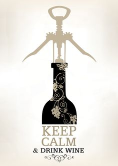 "Keep Calm and Drink Wine www.LiquorList.com ""The Marketplace for Adults with Taste!"" @LiquorListcom #LiquorList"