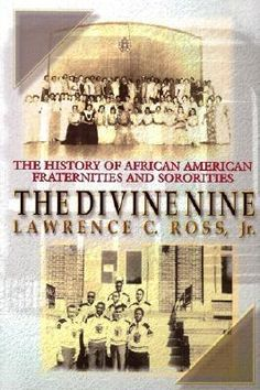 """The Divine Nine: The History of African-American and Sororities in America"" by Lawrence Ross."