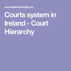 Courts system in Ireland - Court Hierarchy