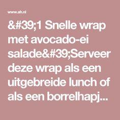 '1 Snelle wrap met avocado-ei salade'Serveer deze wrap als een uitgebreide lunch of als een borrelhapje in de avond - Favoriete recept van - Marja Bronts - Albert Heijn