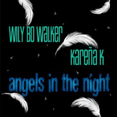 Cover for the Wily Bo Walker & Kareña K single release 'Angels In The Night' on Flaming Hearts Records. Artwork by Héctor Bustamante and Wily Bo Walker. All Rights Reserved.