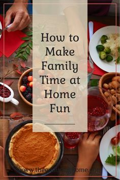 5 Great Ideas about how to make family time at home fun!