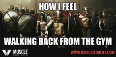 Whenever I leave the gym.. As soon as this moment passes, all I want to do is return to the gym, same way I left it, yelling like ten thousand spartans going to war!