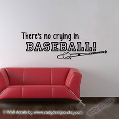 Baseball Wall Decal  Sports  Theres no crying in by CadyDesignz, $18.00