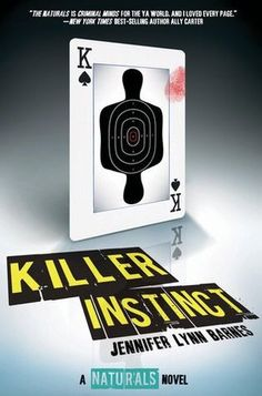 Killer Instinct (The Naturals, #2) by Jennifer Lynn Barnes ...always a twist... always. Very exciting!