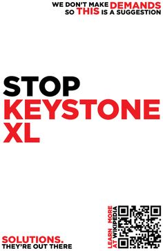 """In its March 2010 report, the Natural Resources Defense Council stated that """"the Keystone XL Pipeline undermines the U.S. commitment to a clean energy economy"""", instead delivering dirty fuel from oil sands and high costs.[13] On June 23, 2010, 50 Members of Congress spoke out against the Keystone XL pipeline.  http://en.wikipedia.org/wiki/Keystone_XL"""