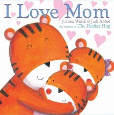 I LOVE MOM by Joanna Walsh and illustrated by Judi Abbot. In this…