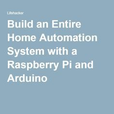 Build an Entire Home Automation System with a Raspberry Pi and Arduino - New home security systems - Home Automation Project, Home Automation System, Smart Home Automation, Raspberry Pi Projects, Best Home Security, Wireless Home Security Systems, Home Technology, Computer Technology, Home Defense