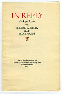 In Reply An Open Letter TO FREDERIC W.GOUDY FROM BRUCE ROGERS  July 23th, 1938