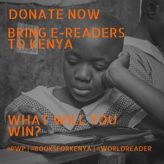 Donate, help Worldreader bring digital reading to Kenya, and until 11/18/15 enter to win great prizes. Learn more about Passports with Purpose.