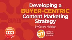 Developing a buyer-centric content marketing strategy
