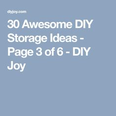 30 Awesome DIY Storage Ideas - Page 3 of 6 - DIY Joy