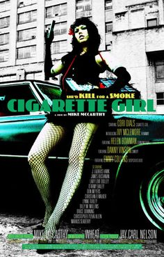 Cigarette Girl- made in Memphis by Mike McCarthy. Futuristic society where smoking is only allowed in The Smoking Section of the city. Girl Posters, Movie Posters, Girl Film, I Quit Smoking, Cigarette Girl, Cigar Art, Lonely Girl, Great Films, Independent Films