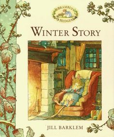Winter Story (Brambly Hedge) by Jill Barklem January Pictures, Peter Rabbit Story, Read Aloud Revival, Brambly Hedge, Children's Literature, Children's Book Illustration, Book Illustrations, Conte, Hedges