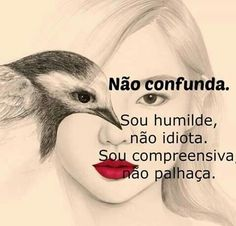 icu ~ Foto de Que saudade de Você. Words Quotes, Wise Words, Life Quotes, Peace Love And Understanding, Funny Sms, Frases Humor, Words Worth, Mo S, More Than Words