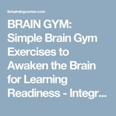 BRAIN GYM: Simple Brain Gym Exercises to Awaken the Brain for Learning Readiness - Integrated Learning Strategies