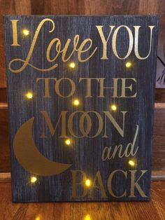 Items similar to Lighted Canvas I Love You To The Moon and Back Gift on Etsy Lighted Canvas I Love You To The Moon and by ZingerCustomCreation Canvas Crafts, Diy Canvas, Wood Crafts, Diy And Crafts, Canvas Art, Love Canvas, Light Up Canvas, Pallet Art, Diy Signs