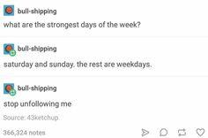 Hahahahah weekdays
