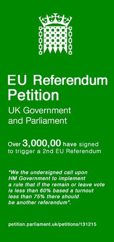 Over 3,000,000 people have signed a petition for a 2nd EU Referendum:EU Referendum Rules triggering a 2nd EU ReferendumWe the undersigned call upon HM Government to implement a rule that if the remain or leave vote is less than 60% based a turnout less than 75% there should be another referendum.