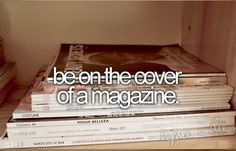be on the cover a magazine (for a good/happy reason)