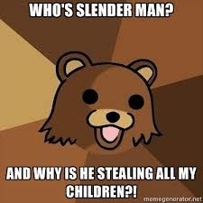 Funny,hilarious,pedobear ,slenderman,scary,awesome