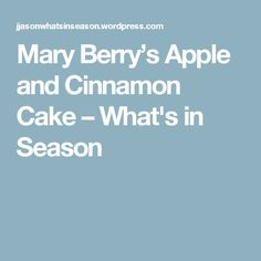 Mary Berry's Apple and Cinnamon Cake – What's in Season Apple Recipes, Sweet Recipes, Cake Recipes, Baking Recipes, Bbc Recipes, Fudge Recipes, Bread Recipes, Dessert Recipes, Mary Berry Baking Bible
