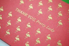 Of course all your girlfriends are pretty ladies! Show them your appreciation with this set of adorable thank you cards featuring gold foil flamingos on a cheerful pink background.
