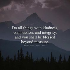 Do all things with kindness.. http://ift.tt/2z6VuXj
