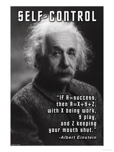 Self-Control: If A = Success - Albert Einstein Wise Quotes, Quotable Quotes, Famous Quotes, Great Quotes, Words Quotes, Quotes To Live By, Motivational Quotes, Inspirational Quotes, Sayings